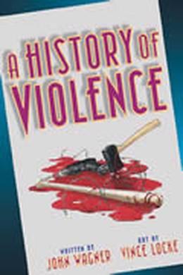 John Wagner – Vince Locke: A History of Violence