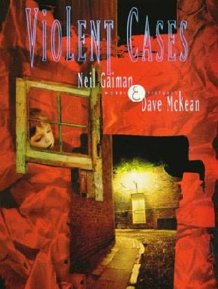 Neil Gaiman – Dave McKean: Violent Cases