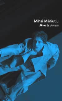 Mihai Măniuţiu Aktus és utánzás című könyvének borítója