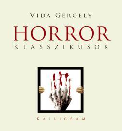 Vida Gergely: Horror klasszikusok. Budapest, Kalligram, 2010.