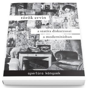 Török Ervin: A szatíra diskurzusai a modernitásban