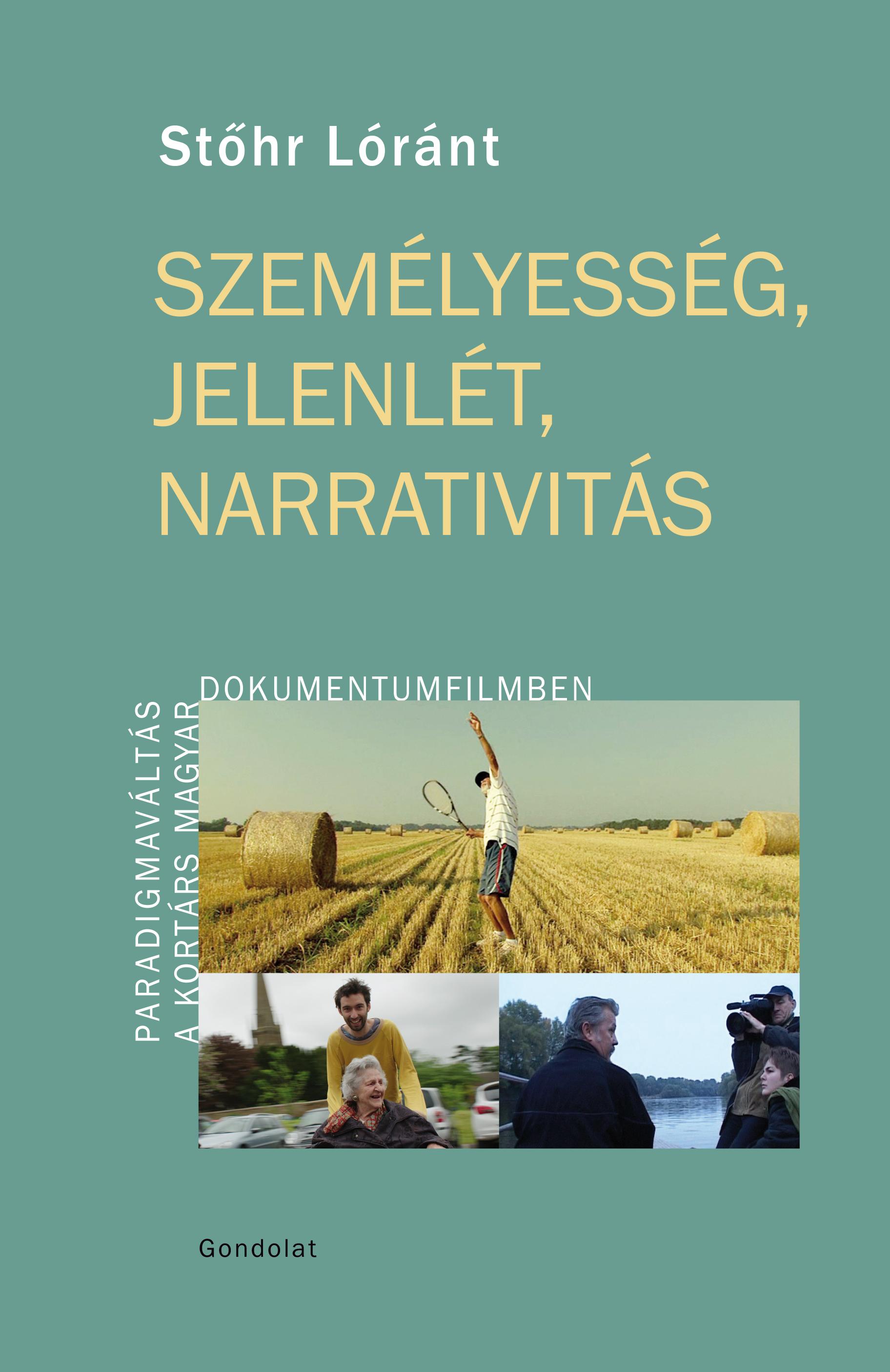Stőhr Lóránt: <em>Személyesség, jelenlét, narrativitás. Paradigmaváltás a kortárs magyar dokumentumfilmben</em>