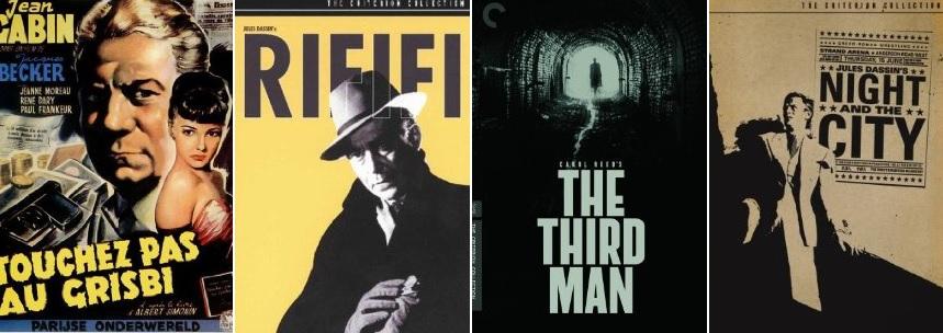 Az utolsó akció (Touchez pas au grisbi. Jacques Becker, 1954); Rififi a férfiak közt (Du rififi chez les hommes. Jules Dassin, 1955); A harmadik ember (The Third Man. Carol Reed, 1949); Az éjszaka és a város (Night and the City. Jules Dassin, 1950)