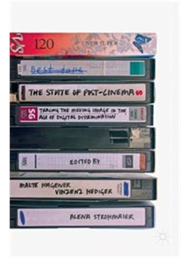 Vinzenz Hediger: <em>The State of Post-Cinema: Tracing the Moving Image in the Age of Digital Dissemination</em>