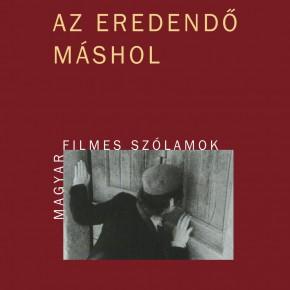 Gelencsér Gábor: Az eredendő máshol – Magyar filmes szólamok (Recenzió)