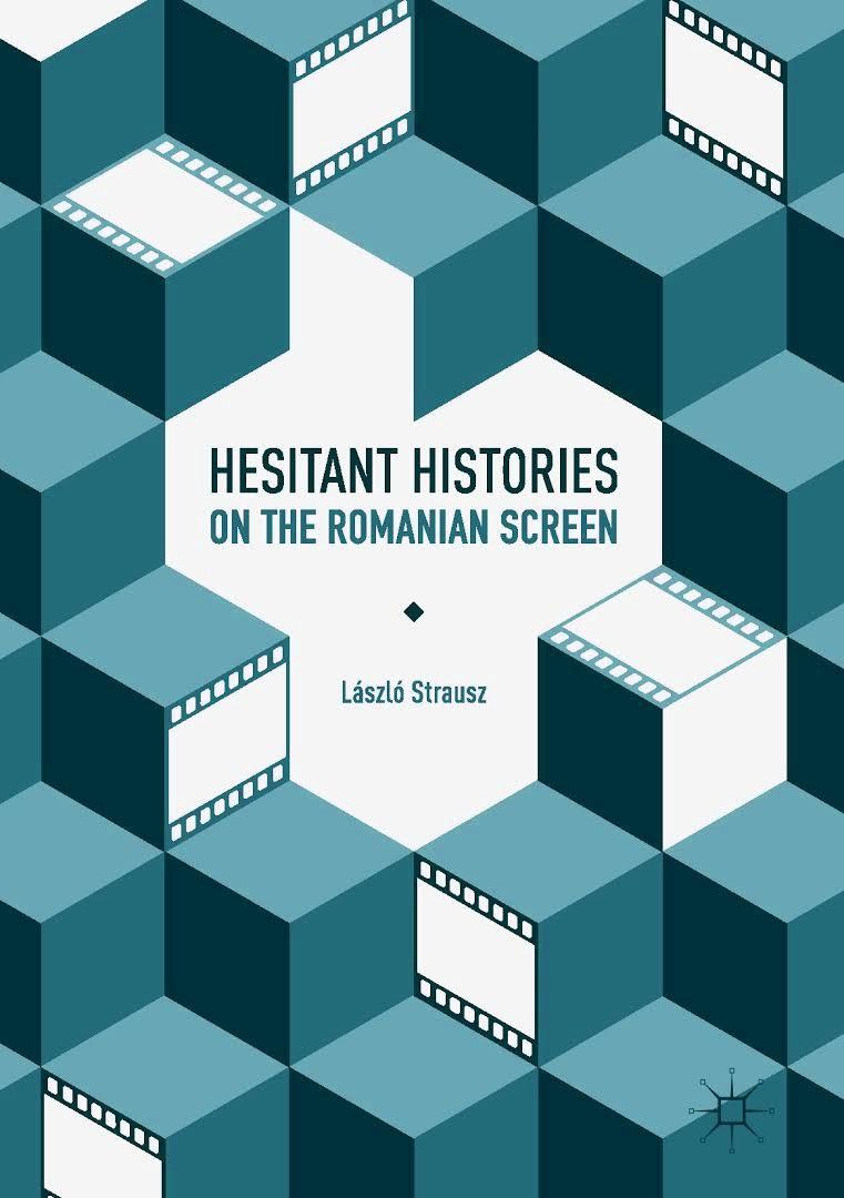 Strausz, László: Hesitant Histories on the Romanian Screen