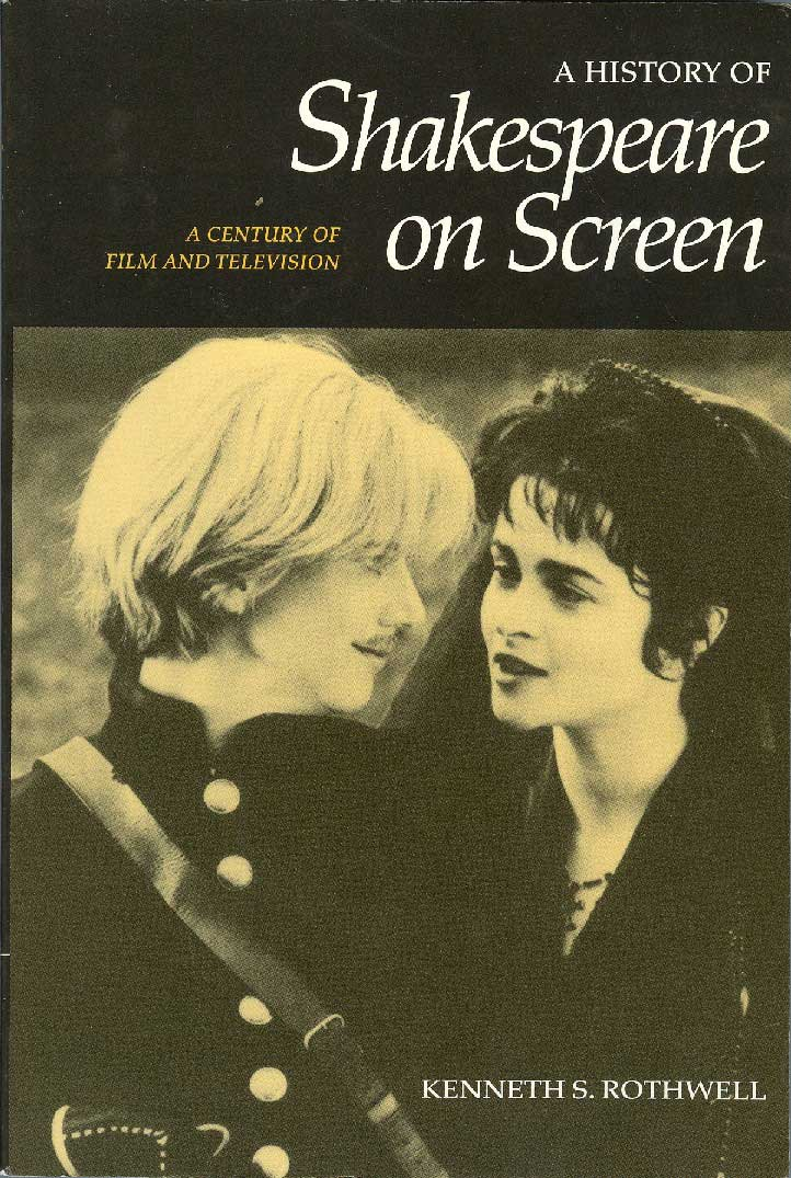 Kenneth S. Rothwell: A History of Shakespeare on Screen: A Century of Film and Television (Cambridge University Press, 1999) - címlap