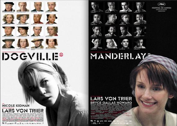 Dogville. Lars von Trier, 2003; Manderlay. Lars von Trier, 2005.